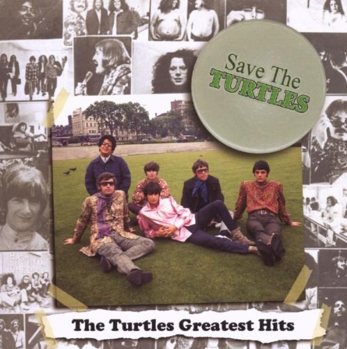 Save The Turtles: The Turtles Greatest Hits Original recording remastered